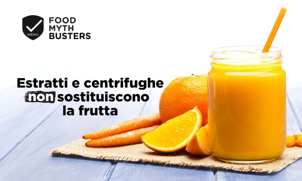Estratti e centrifughe NON sostituiscono la frutta