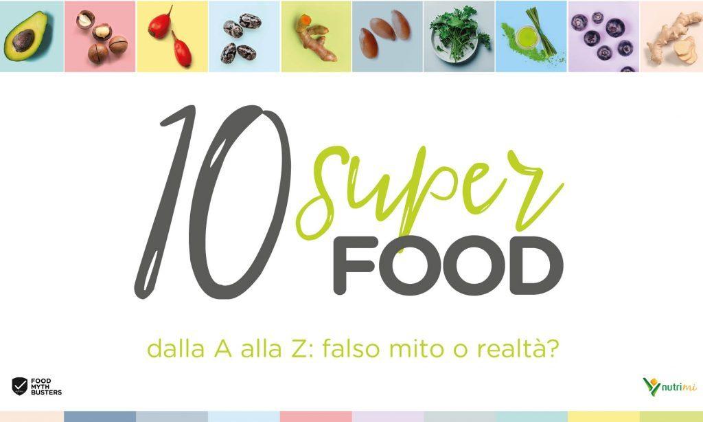 Dieci SUPERFOOD dalla A alla Z: falso mito o realtà?